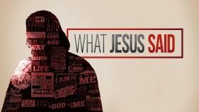 What Jesus Said