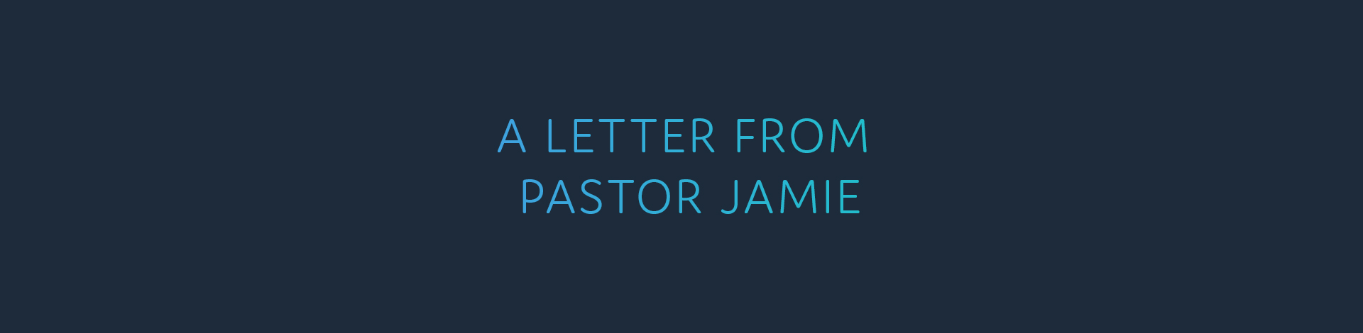 A Letter From Pastor Jamie