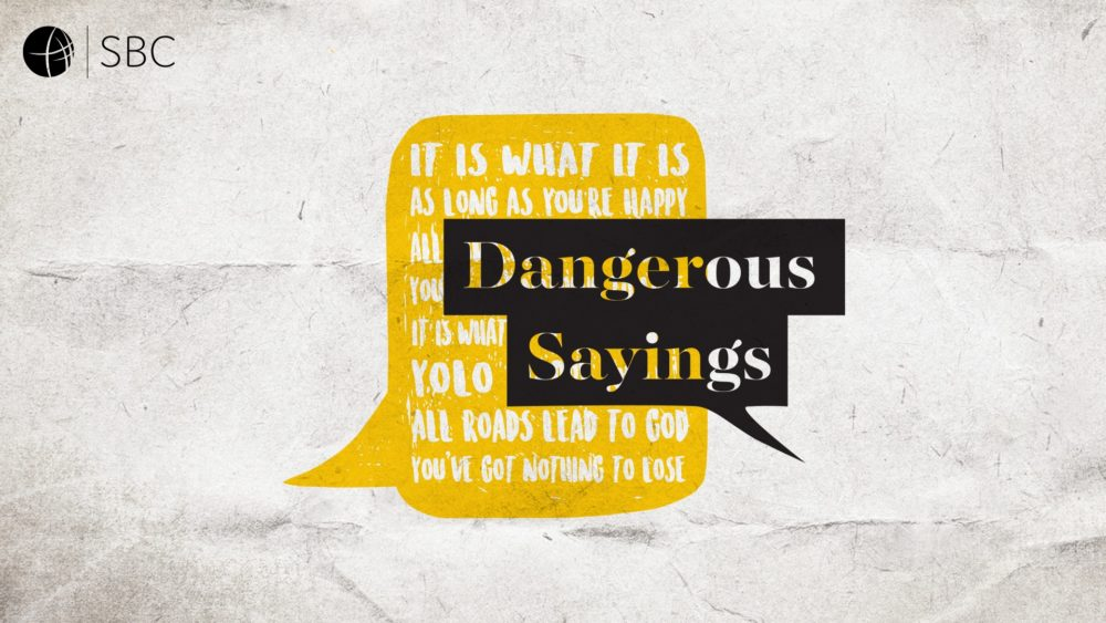 Dangerous Sayings