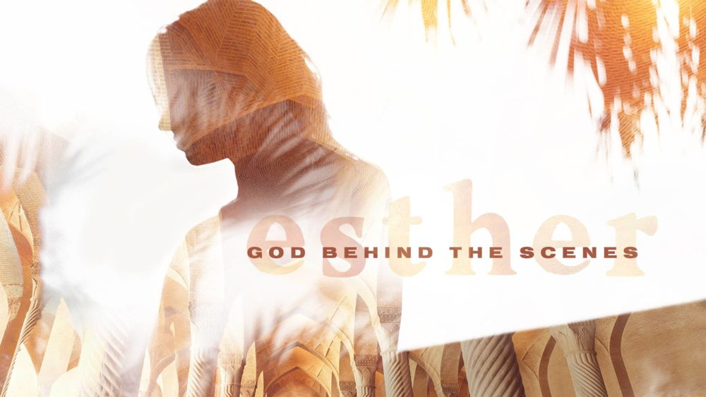 Esther: God Behind the Scenes