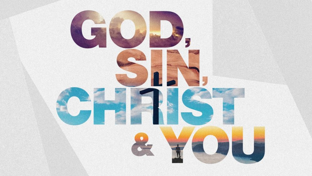 God, Sin, Christ & You