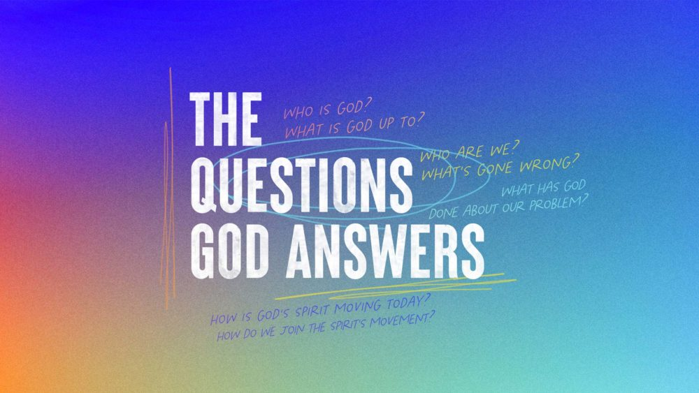The Questions God Answers