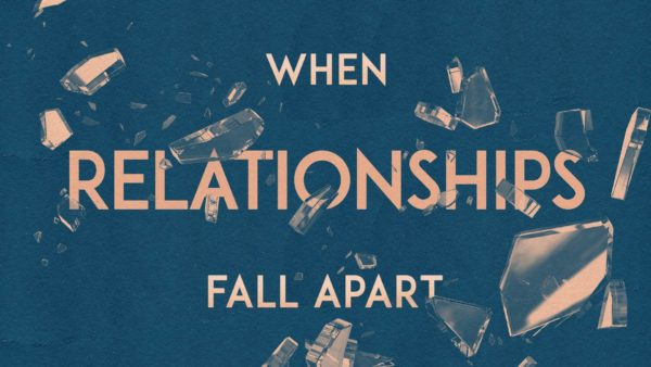 When Relationships Fall Apart
